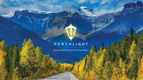 Porchlight - From the Desk of CEO Dan Mahar
